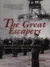 The Great Escapers (eBook): The Full Story of the Second World War&#39;s Most Remarkable Mass Escape